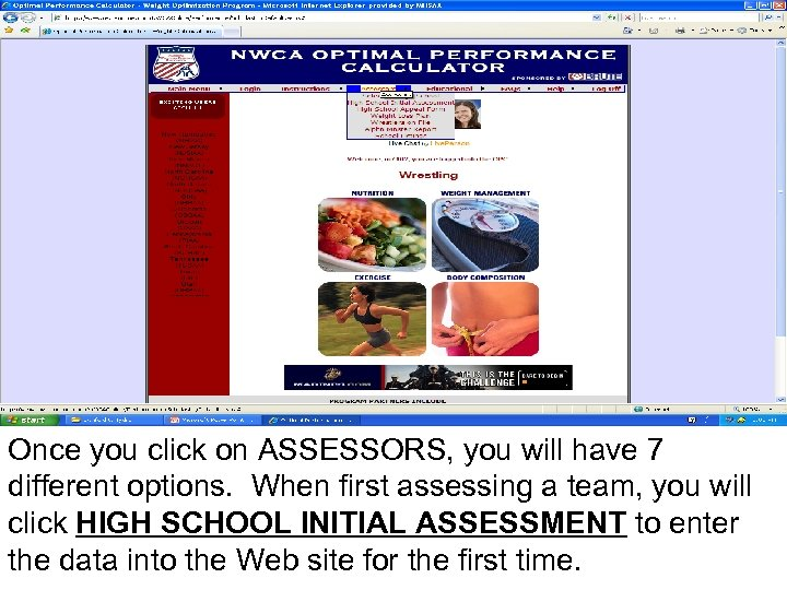 Once you click on ASSESSORS, you will have 7 different options. When first assessing
