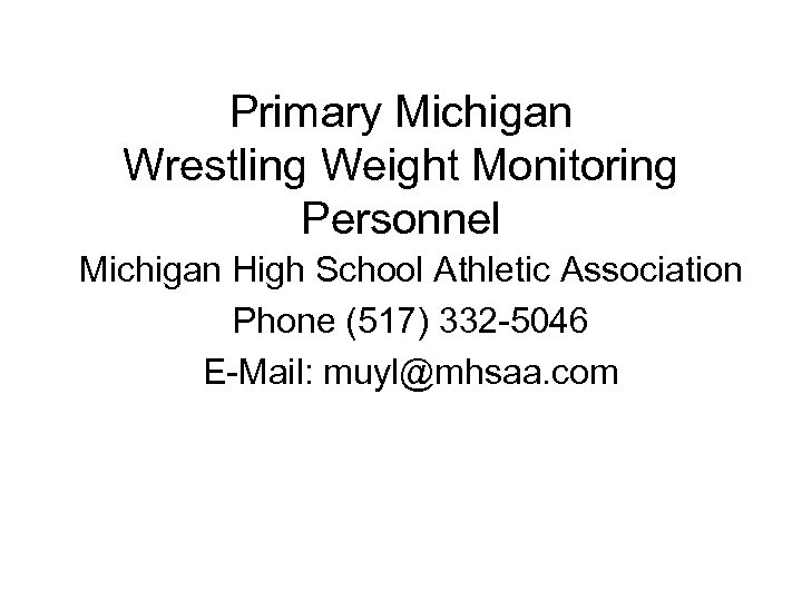 Primary Michigan Wrestling Weight Monitoring Personnel Michigan High School Athletic Association Phone (517) 332