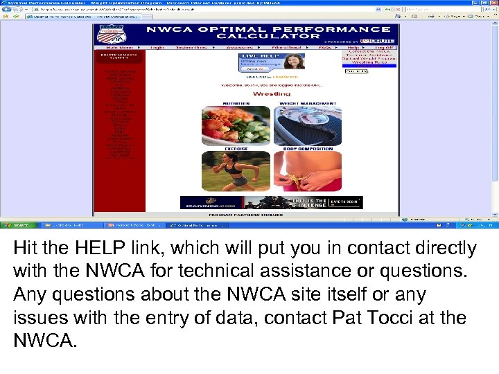Hit the HELP link, which will put you in contact directly with the NWCA