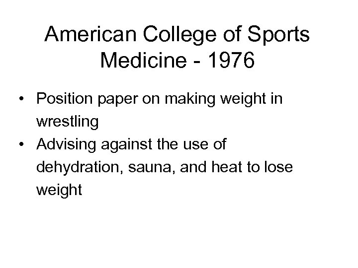 American College of Sports Medicine - 1976 • Position paper on making weight in