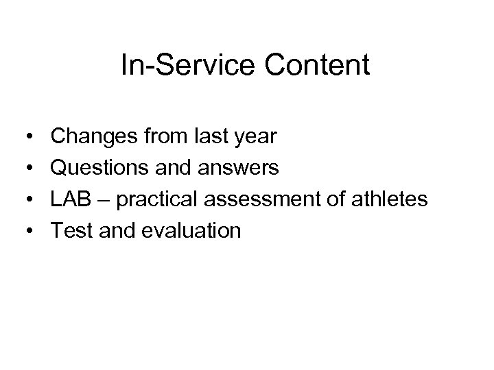 In-Service Content • • Changes from last year Questions and answers LAB – practical