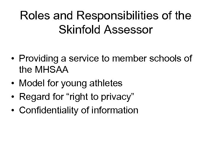 Roles and Responsibilities of the Skinfold Assessor • Providing a service to member schools