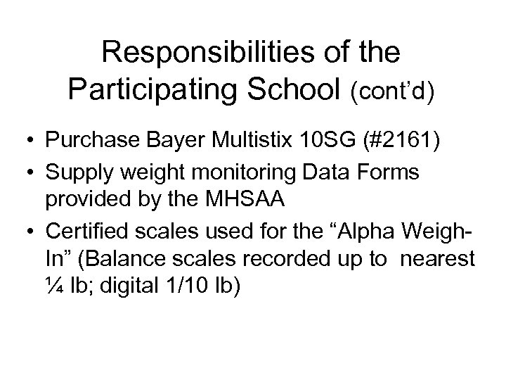 Responsibilities of the Participating School (cont'd) • Purchase Bayer Multistix 10 SG (#2161) •