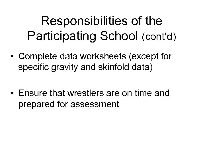 Responsibilities of the Participating School (cont'd) • Complete data worksheets (except for specific gravity