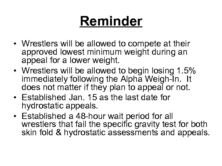 Reminder • Wrestlers will be allowed to compete at their approved lowest minimum weight