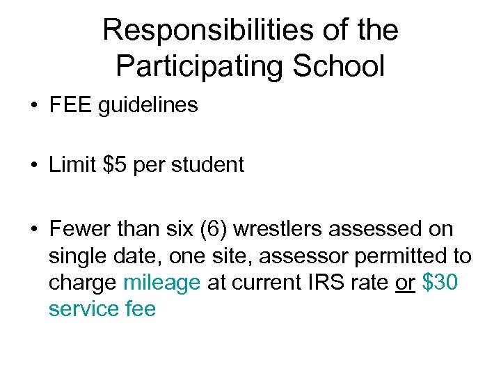 Responsibilities of the Participating School • FEE guidelines • Limit $5 per student •