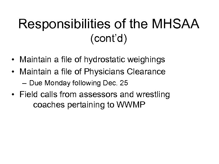 Responsibilities of the MHSAA (cont'd) • Maintain a file of hydrostatic weighings • Maintain
