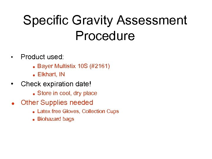 Specific Gravity Assessment Procedure • Product used: = = • Check expiration date! =