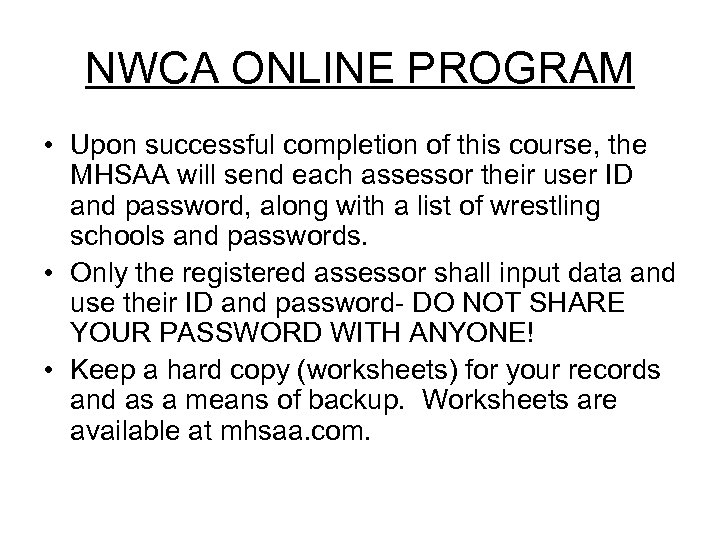 NWCA ONLINE PROGRAM • Upon successful completion of this course, the MHSAA will send