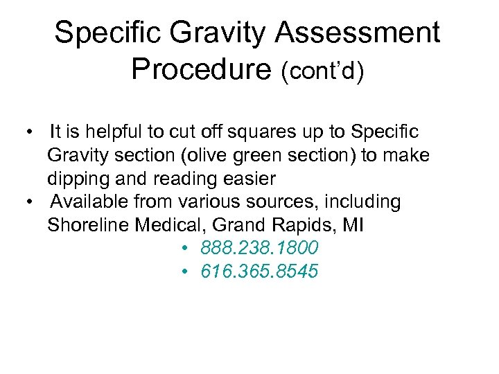 Specific Gravity Assessment Procedure (cont'd) • It is helpful to cut off squares up