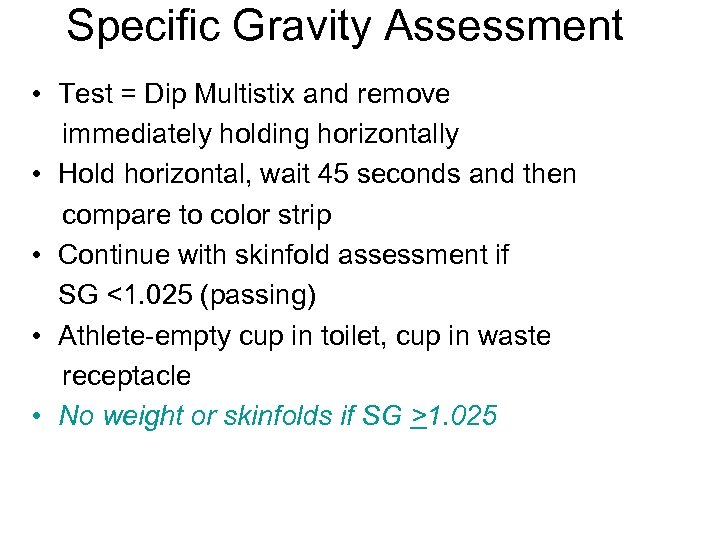 Specific Gravity Assessment • Test = Dip Multistix and remove immediately holding horizontally •