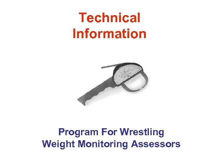 Technical Information Program For Wrestling Weight Monitoring Assessors