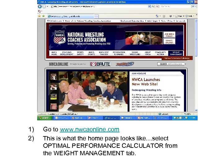 1) 2) Go to www. nwcaonline. com This is what the home page looks