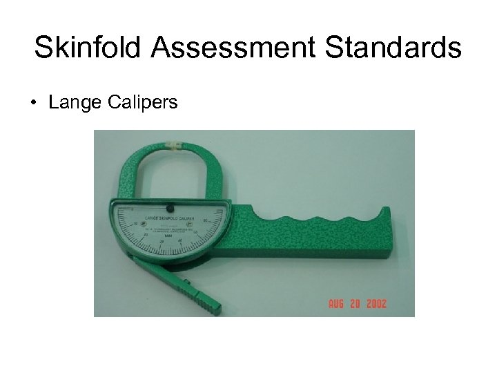 Skinfold Assessment Standards • Lange Calipers