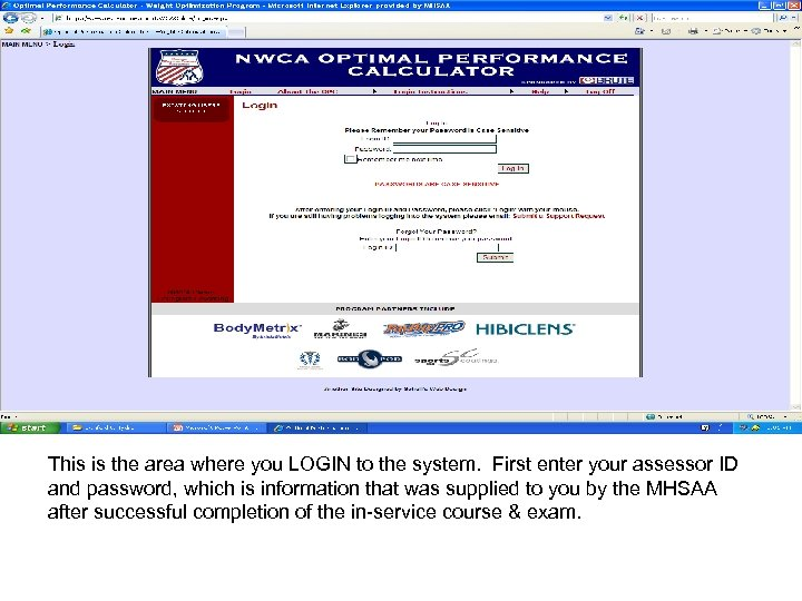 This is the area where you LOGIN to the system. First enter your assessor