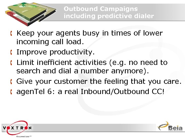 Outbound Campaigns including predictive dialer Å Keep your agents busy in times of lower
