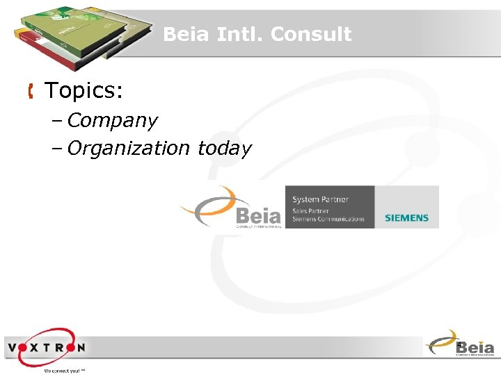 Beia Intl. Consult Å Topics: – Company – Organization today 4
