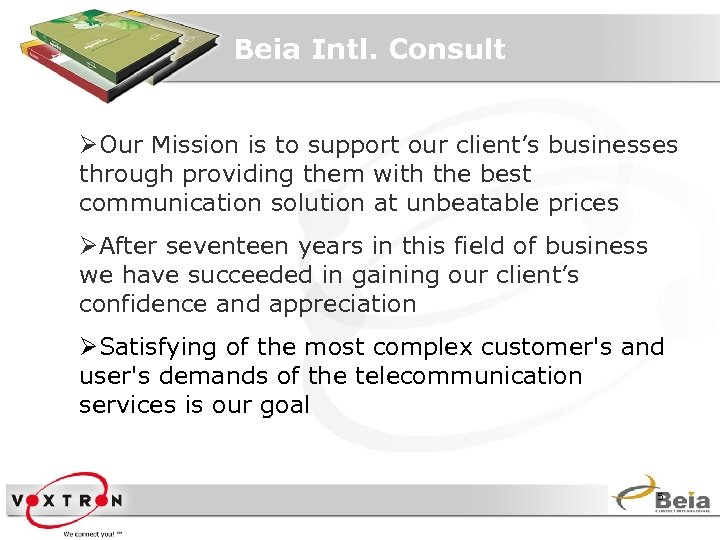 Beia Intl. Consult ØOur Mission is to support our client's businesses through providing them