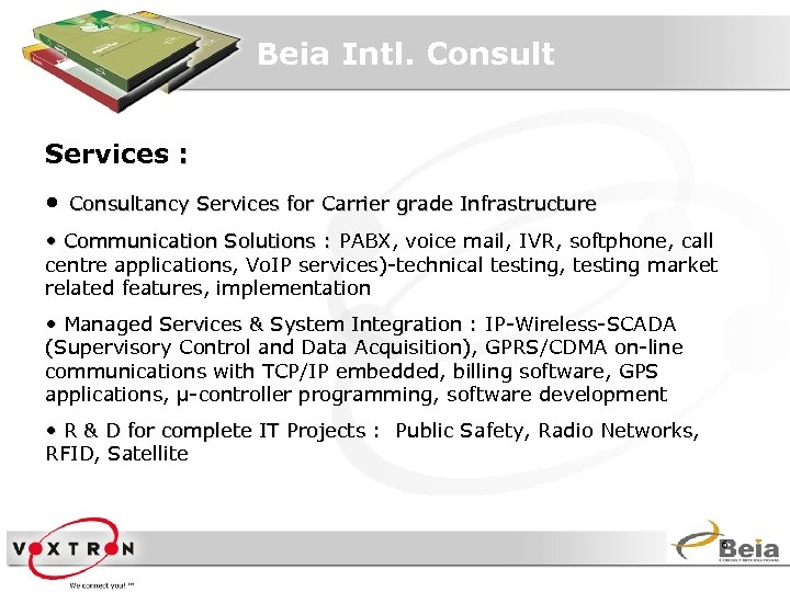 Beia Intl. Consult Services : • Consultancy Services for Carrier grade Infrastructure • Communication