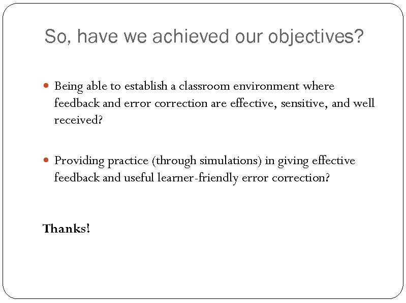 So, have we achieved our objectives? Being able to establish a classroom environment where