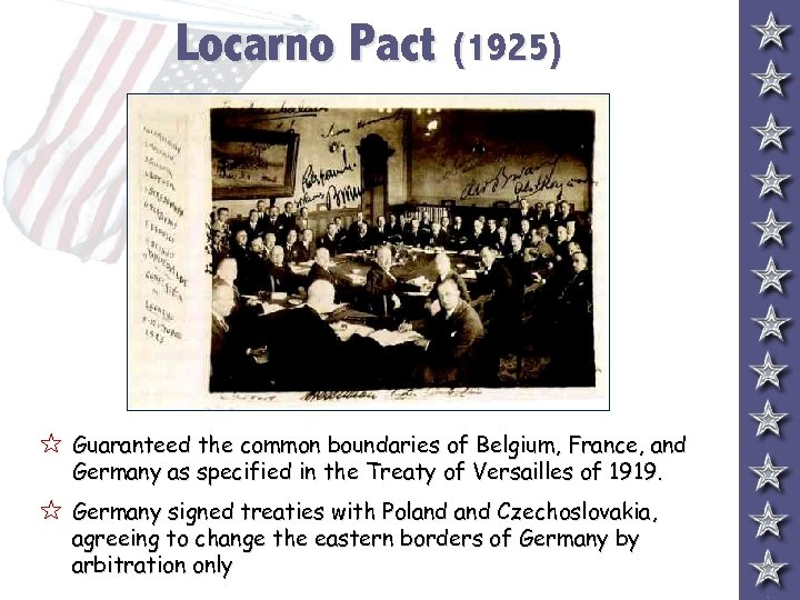 Locarno Pact (1925) 5 Guaranteed the common boundaries of Belgium, France, and Germany as