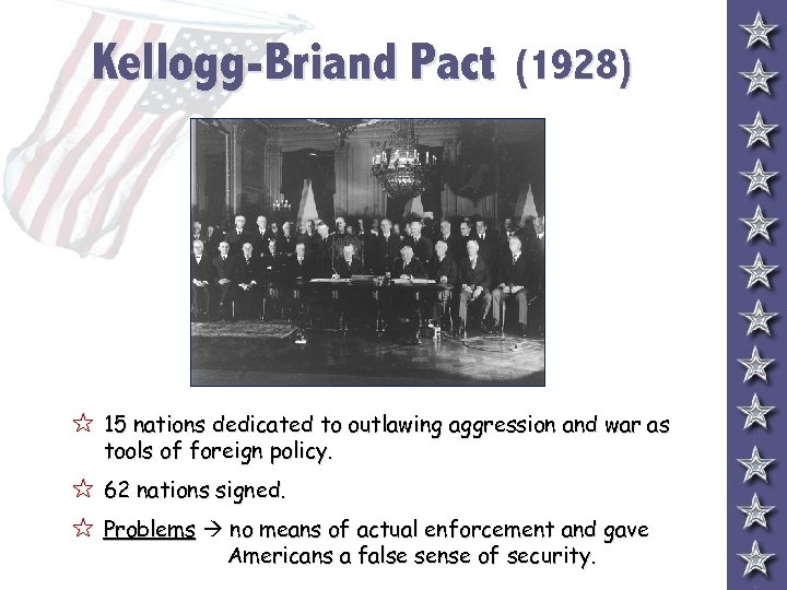 Kellogg-Briand Pact (1928) 5 15 nations dedicated to outlawing aggression and war as tools