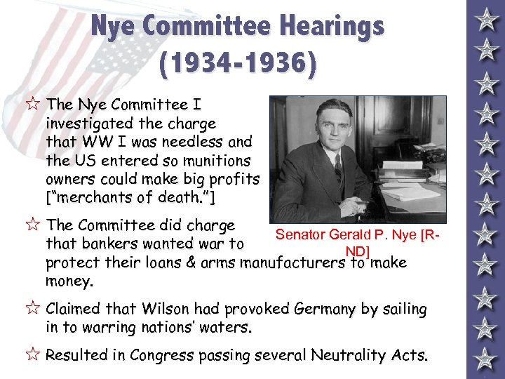 Nye Committee Hearings (1934 -1936) 5 The Nye Committee I investigated the charge that