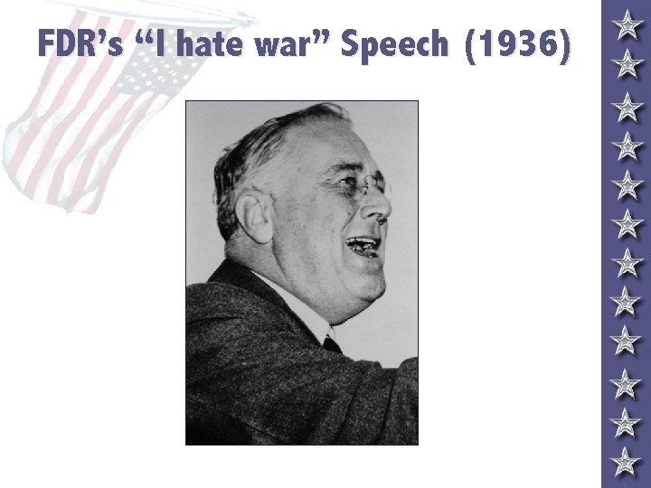 """FDR's """"I hate war"""" Speech (1936)"""
