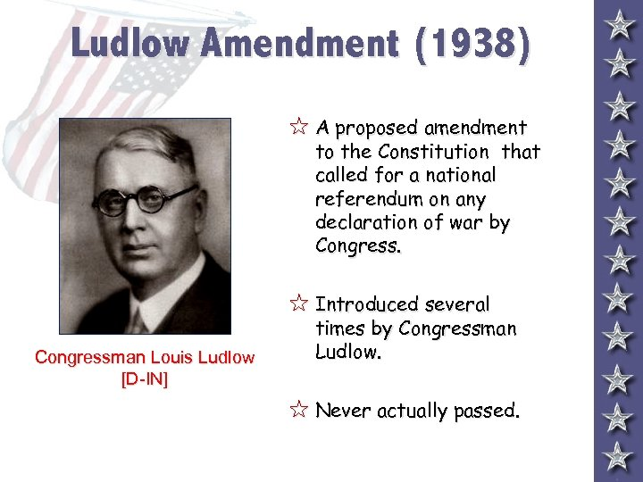 Ludlow Amendment (1938) 5 A proposed amendment to the Constitution that called for a