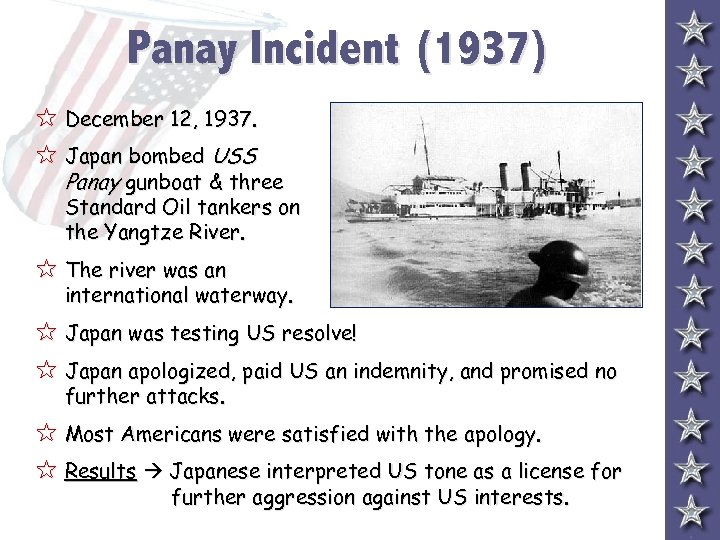 Panay Incident (1937) 5 December 12, 1937. 5 Japan bombed USS Panay gunboat &