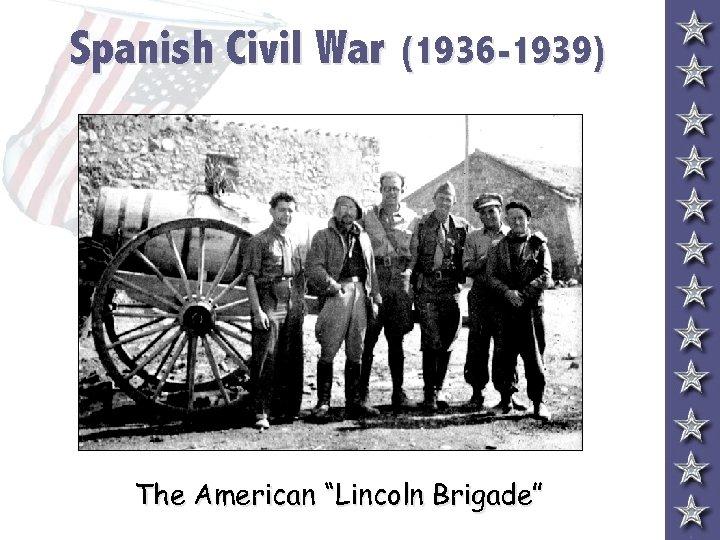 """Spanish Civil War (1936 -1939) The American """"Lincoln Brigade"""""""