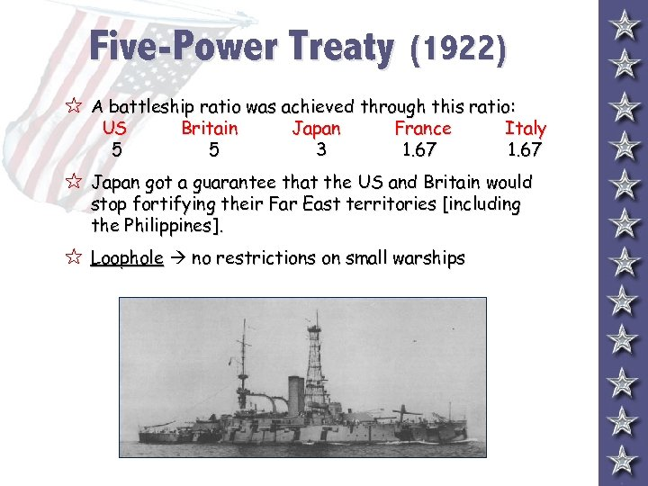 Five-Power Treaty (1922) 5 A battleship ratio was achieved through this ratio: US 5
