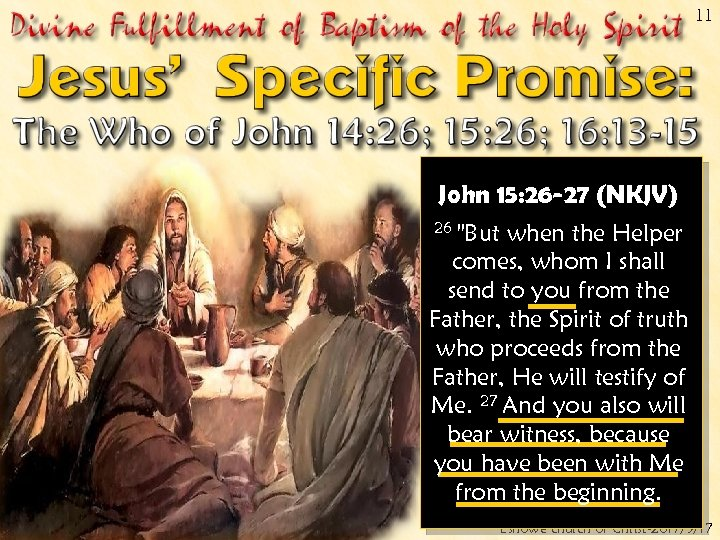 11 John 15: 26 -27 (NKJV) 26