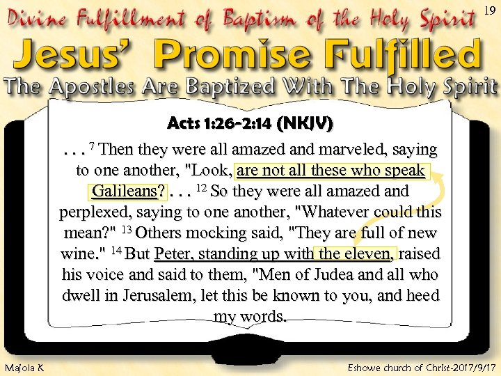 19 Acts 1: 26 -2: 14 (NKJV). . . 7 Then they were all