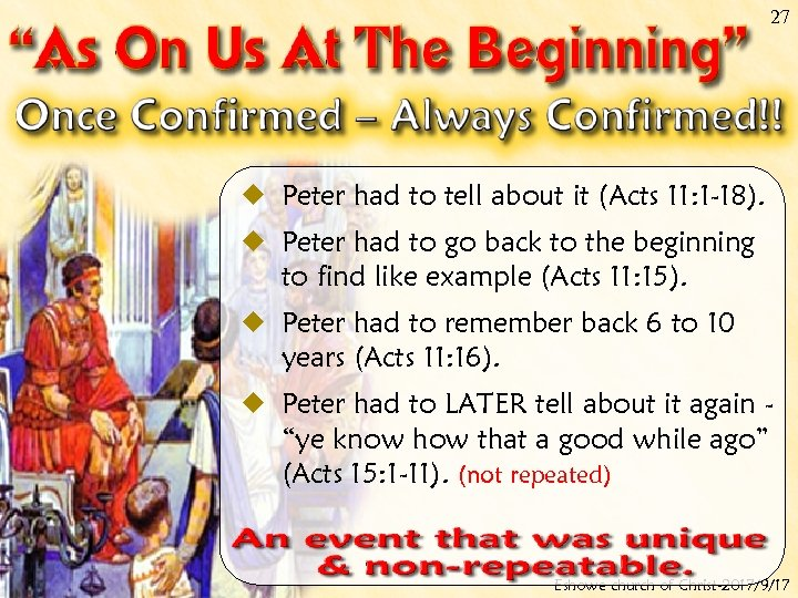 27 ¿ Peter had to tell about it (Acts 11: 1 -18). ¿ Peter