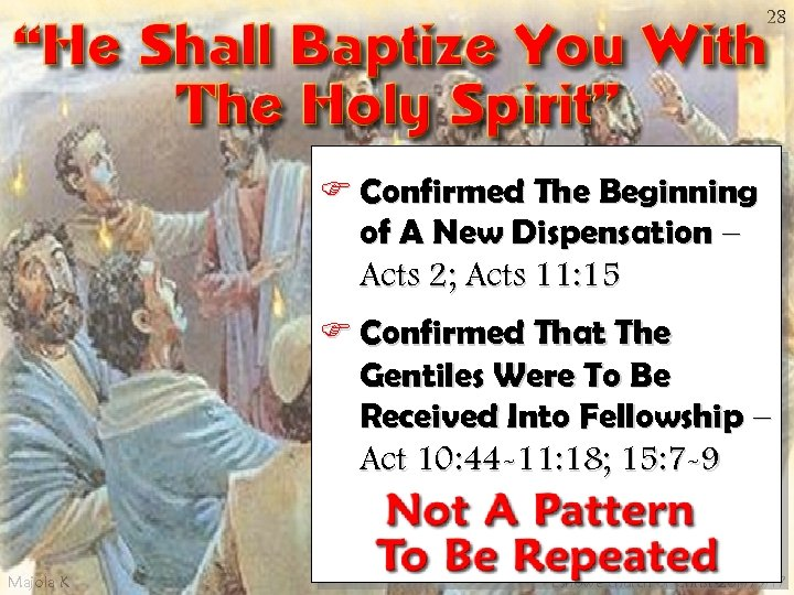 28 F Confirmed The Beginning of A New Dispensation – Acts 2; Acts 11: