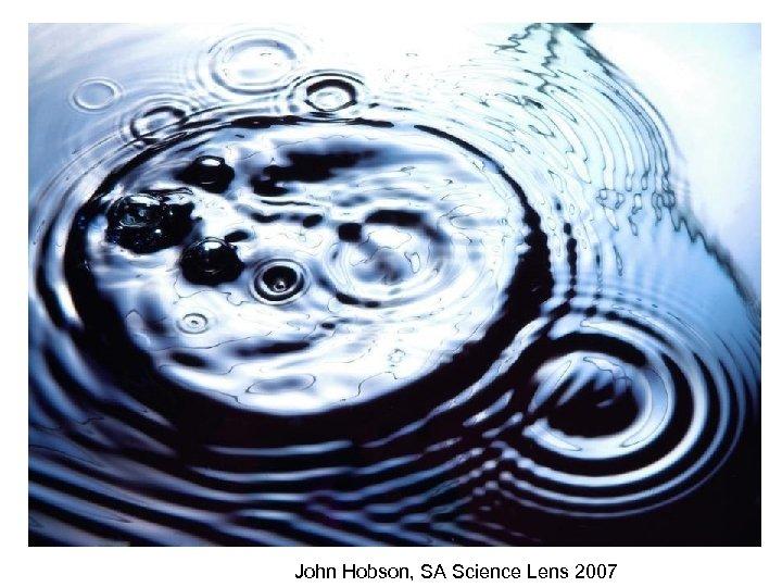 John Hobson, SA Science Lens 2007