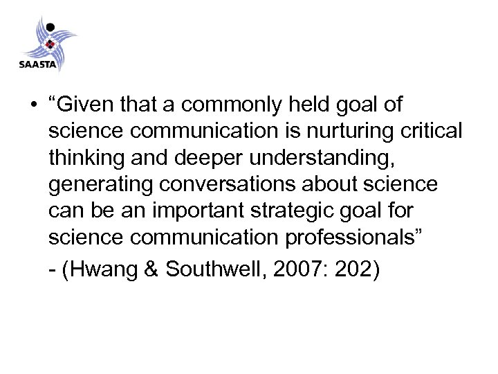 """• """"Given that a commonly held goal of science communication is nurturing critical"""