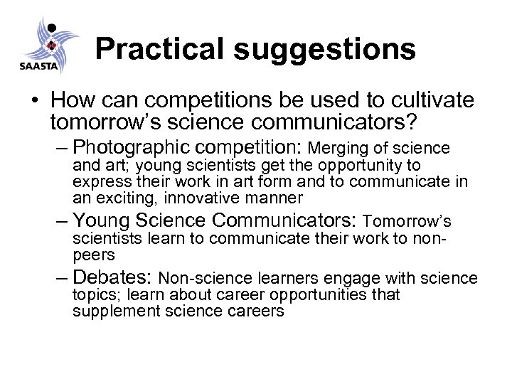 Practical suggestions • How can competitions be used to cultivate tomorrow's science communicators? –
