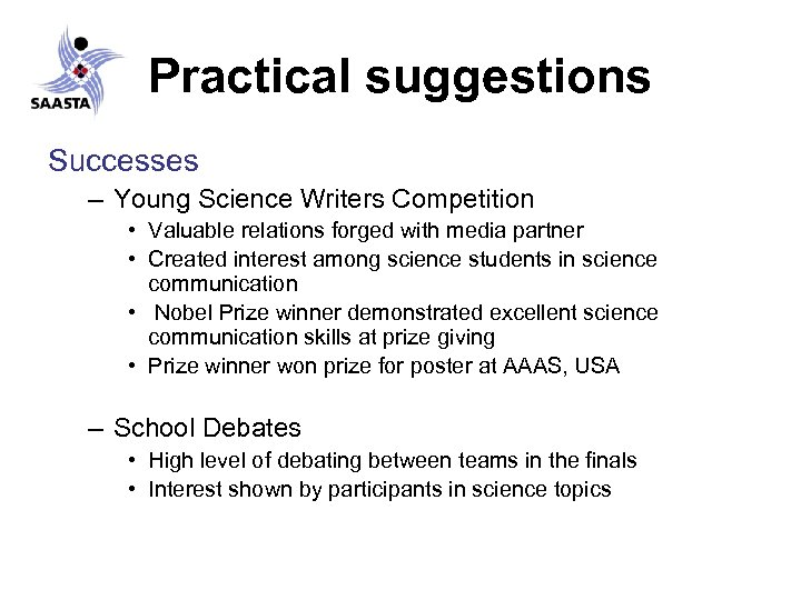 Practical suggestions Successes – Young Science Writers Competition • Valuable relations forged with media