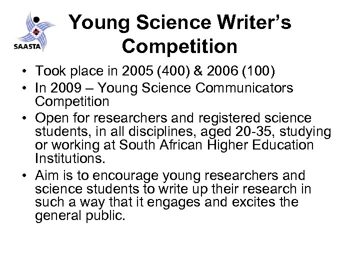 Young Science Writer's Competition • Took place in 2005 (400) & 2006 (100) •