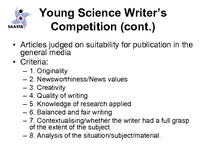 Young Science Writer's Competition (cont. ) • Articles judged on suitability for publication in