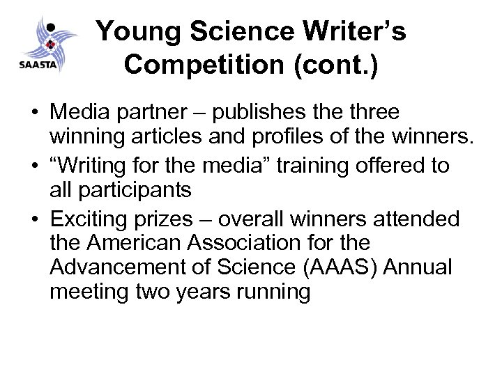 Young Science Writer's Competition (cont. ) • Media partner – publishes the three winning