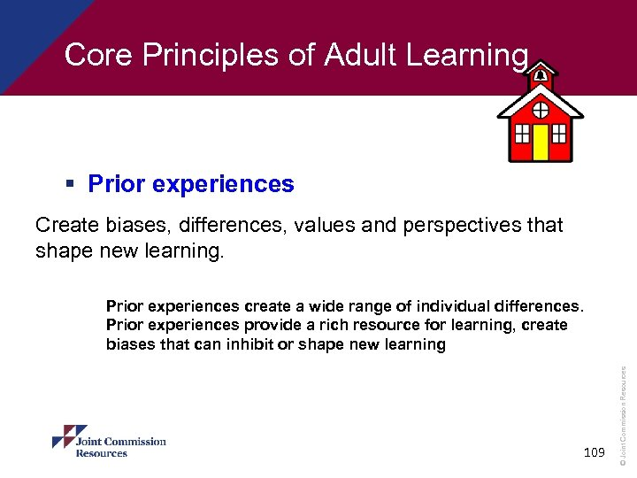Core Principles of Adult Learning § Prior experiences Create biases, differences, values and perspectives