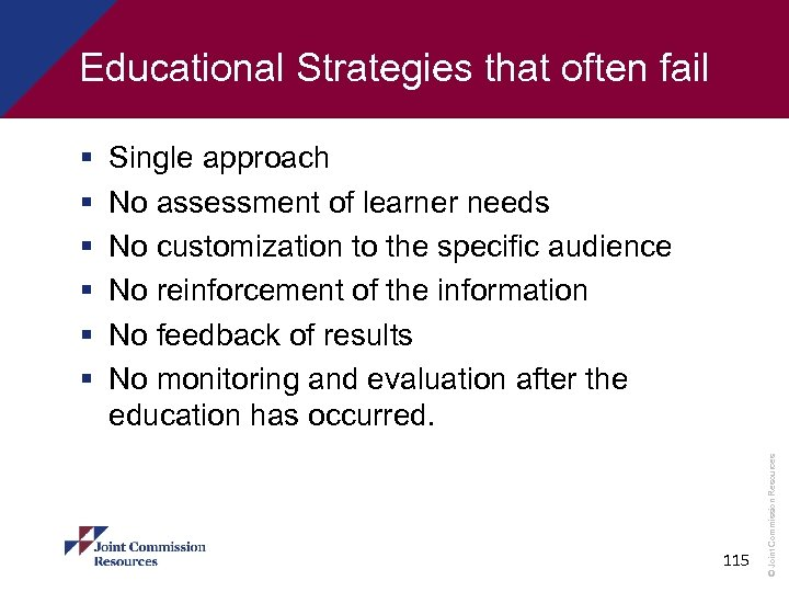 Educational Strategies that often fail Single approach No assessment of learner needs No customization
