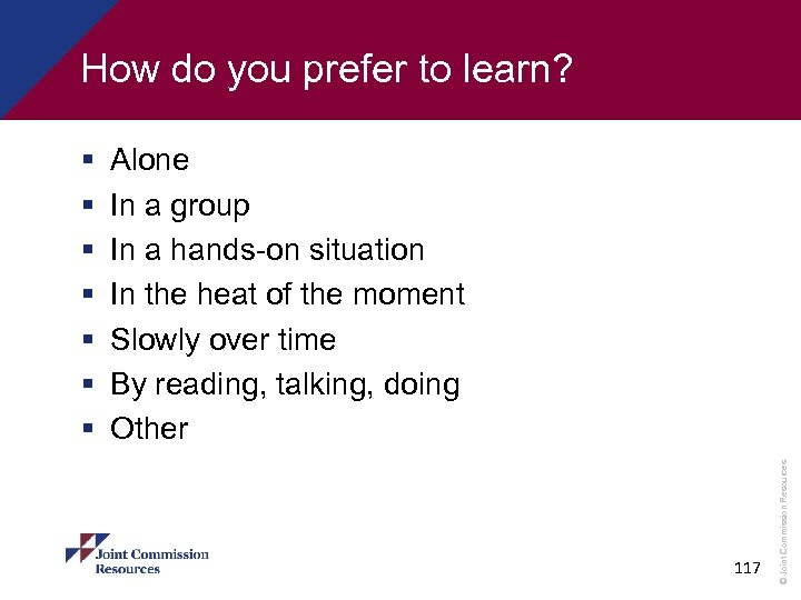 How do you prefer to learn? Alone In a group In a hands-on situation