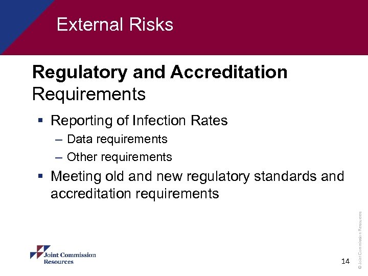 External Risks Regulatory and Accreditation Requirements § Reporting of Infection Rates – Data requirements
