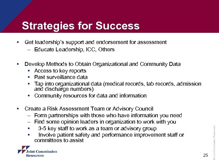 Strategies for Success Get leadership's support and endorsement for assessment – Educate Leadership, ICC,