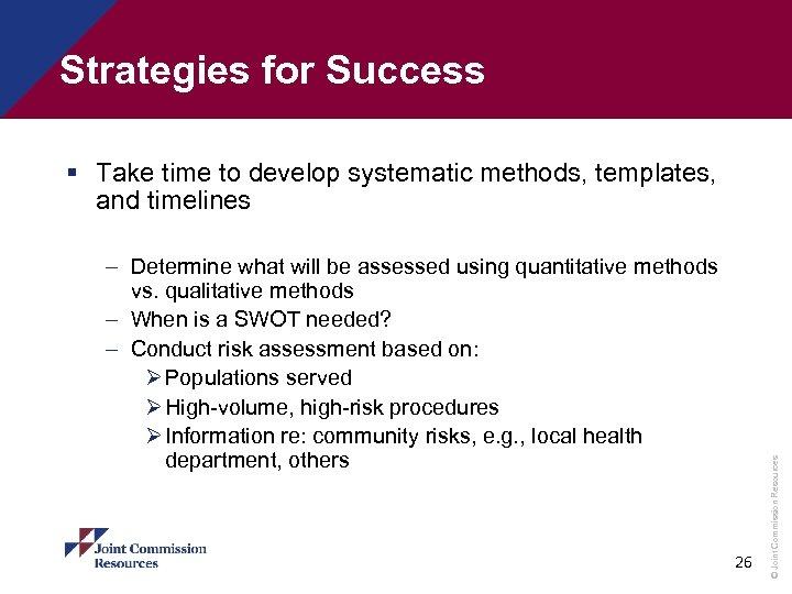Strategies for Success – Determine what will be assessed using quantitative methods vs. qualitative