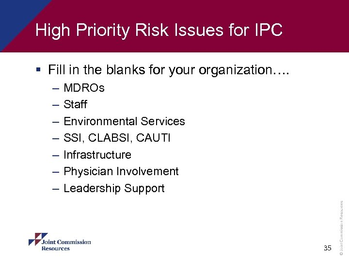 High Priority Risk Issues for IPC § Fill in the blanks for your organization….